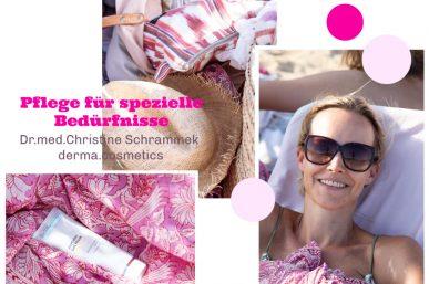 Pflege für spezielle Bedürfnisse – Dr. Christine Schrammek derma.cosmetics